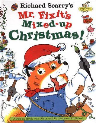 Richard Scarrys Mr. Fixits Mixed-Up Christmas!: A Pop-Up Book with Flaps and Pull-Tabs on All Sides! Richard Scarry
