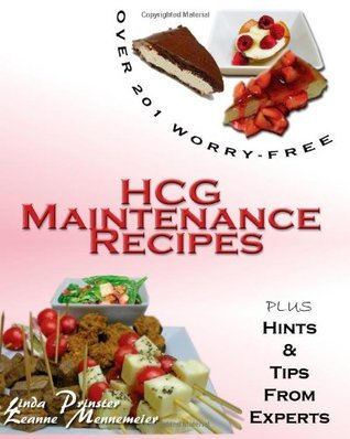 Over 201 Worry Free HCG Maintenance Recipes  by  Linda Prinster