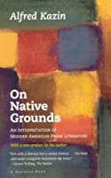 On Native Grounds: An Interpretation Of Modern American Prose Literature (Harvest Book)
