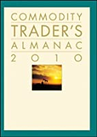Commodity Trader's Almanac 2010 (Almanac Investor Series)