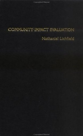 Community Impact Evaluation: Principles And Practice  by  Nathaniel Lichfield