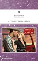 Mills & Boon : A Cowboy's Redemption (Home on the Ranch)