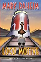 Loco Motive: A Bed-and-Breakfast Mystery (Bed-And-Breakfast Mysteries)