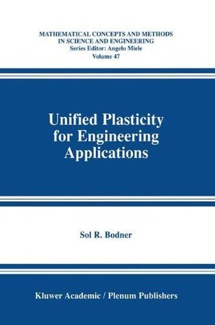 Unified Plasticity for Engineering Applications  by  Sol R. Bodner