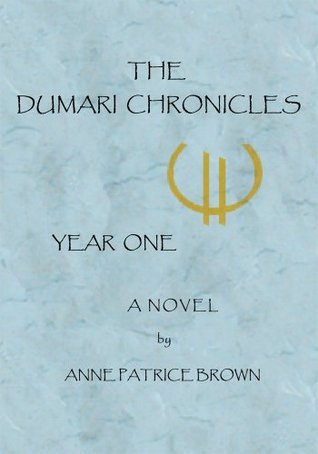 The Dumari Chronicles: Year One  by  Anne Brown