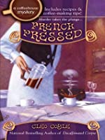 French Pressed (Coffeehouse Mystery, #6)
