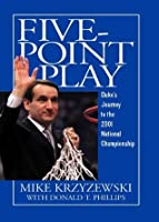 Five-Point Play: Duke's Journey to the 2001 National Championship