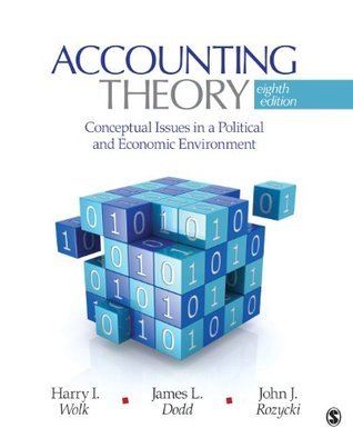 Accounting Theory: Conceptual Issues in a Political and Economic Environment Harry I. Wolk