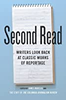 Second Read: Writers Look Back at Classic Works of Reportage (Columbia Journalism Review)