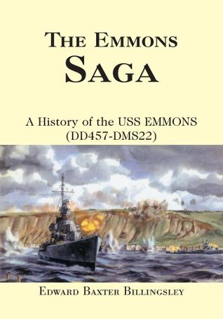 THE EMMONS SAGA: A History of the USS EMMONS (DD457-DMS22)  by  USS Emmons Association