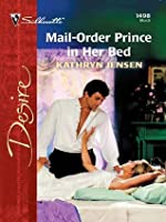 Mail-Order Prince in Her Bed (Silhouette Desire)