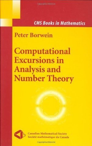 Computational Excursions in Analysis and Number Theory (CMS Books in Mathematics)  by  Peter Borwein