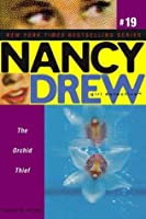The Orchid Thief (Nancy Drew (All New) Girl Detective)