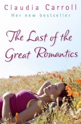 The Last Of The Great Romantics Claudia Carroll