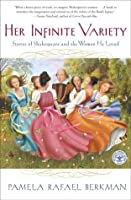 Her Infinite Variety: Stories of Shakespeare and the Women He Loved