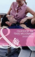 Courted by the Texas Millionaire (St. Valentine, Texas - Book 1)