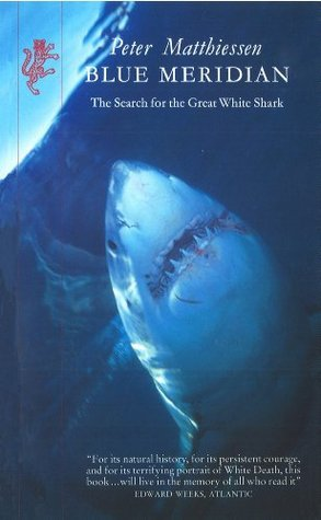 Blue Meridian: Search for the Great White Shark  by  Peter Matthiessen