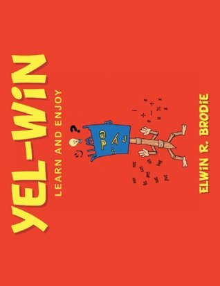 Yel-Win:Learn and Enjoy Elwin R. Brodie
