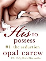 The Seduction (His to Possess, #1)