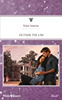 Mills & Boon : Outside The Law (Project Justice)