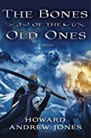 The Bones of the Old Ones (Dabir and Asim)