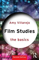 Film Studies The Basics (2nd Edition)