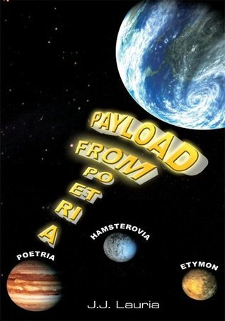 Payload From Poetria J.J. Lauria