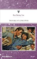 Mills & Boon : Trouble At Lone Spur (Home on the Ranch)