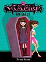 Switched (My Sister the Vampire #1)