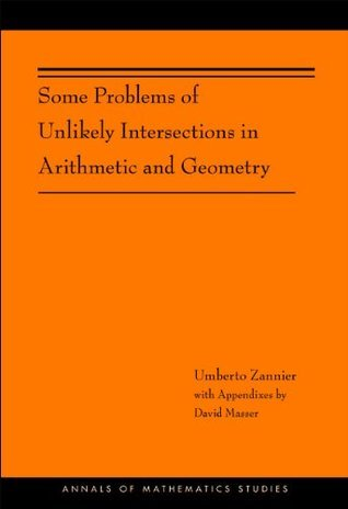 Some Problems of Unlikely Intersections in Arithmetic and Geometry (AM-181) (Annals of Mathematics Studies)  by  Umberto Zannier