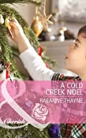 A Cold Creek Noel (Mills & Boon Cherish) (The Cowboys of Cold Creek - Book 12)