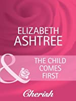 The Child Comes First (Mills & Boon Cherish)