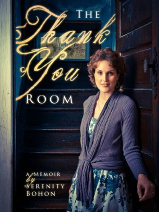 The Thank You Room: A Memoir  by  Serenity Bohon