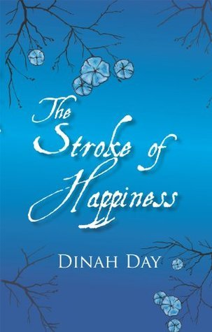 The Stroke of Happiness Dinah Day