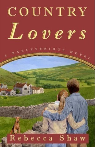 Country Lovers (Barleybridge Novels)  by  Rebecca Shaw