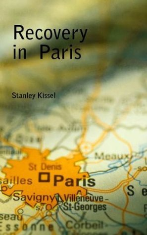 Recovery In Paris  by  Stanley Kissel
