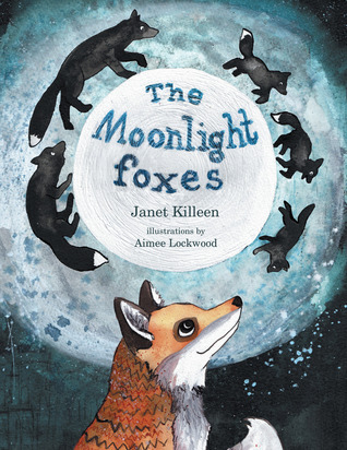 The Moonlight Foxes Janet Killeen