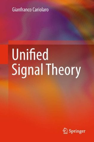 Unified Signal Theory Gianfranco Cariolaro