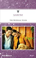 Mills & Boon : The Prodigal Texan (Home to Loveless County)
