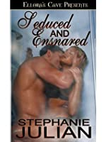 Seduced and Ensnared (Magical Seduction, #3)