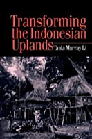Transforming the Indonesian Uplands (Studies in Environmental Anthropology)