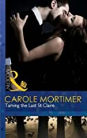 Taming the Last St. Claire (The Scandalous St. Claires, #3)