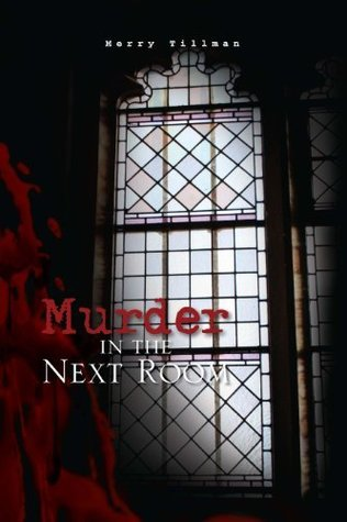 Murder In The Next Room  by  Merry Tillman