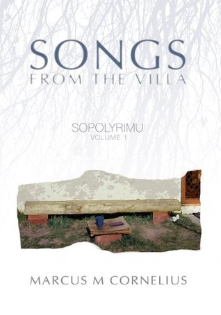 Songs From the Villa (Sopolyrimu #1)  by  Marcus M. Cornelius