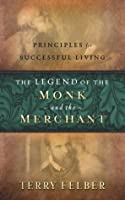 The Legend of the Monk and the Merchant: Principles for Successful Living