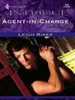 Agent-in-Charge (Harlequin Intrigue)