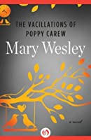 The Vacillations of Poppy Carew: A Novel