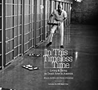 In This Timeless Time: Living and Dying on Death Row in America (Documentary Arts and Culture)