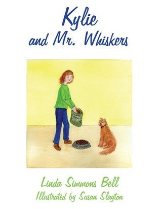 Kylie and Mr. Whiskers  by  Linda Simmons Bell