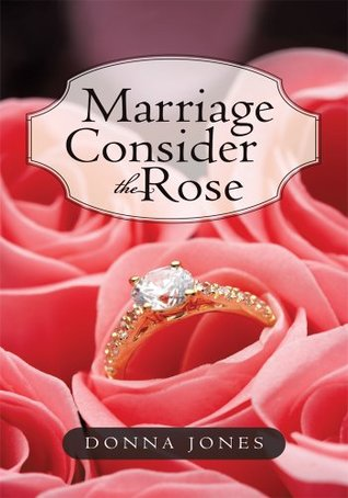 Marriage Consider the Rose Donna Jones